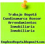 Trabajo Bogotá Cundinamarca Asesor Arrendamientos Inmobiliaria Inmobiliaria