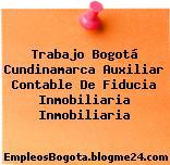 Trabajo Bogotá Cundinamarca Auxiliar Contable De Fiducia Inmobiliaria Inmobiliaria