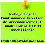 Trabajo Bogotá Cundinamarca Auxiliar de arrendamientos | Inmobiliaria UTI911 Inmobiliaria
