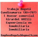 Trabajo Bogotá Cundinamarca (AX-797) | Asesor comercial Girardot &8211; Expeeriencia en Inmobiliaria Inmobiliaria
