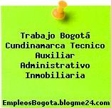 Trabajo Bogotá Cundinamarca Tecnico Auxiliar Administrativo Inmobiliaria