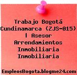 Trabajo Bogotá Cundinamarca (ZJS-015) | Asesor Arrendamientos Inmobiliaria Inmobiliaria