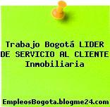Trabajo Bogotá LIDER DE SERVICIO AL CLIENTE Inmobiliaria