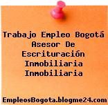 Trabajo Empleo Bogotá Asesor De Escrituración Inmobiliaria Inmobiliaria