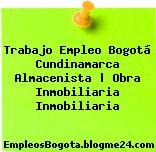 Trabajo Empleo Bogotá Cundinamarca Almacenista | Obra Inmobiliaria Inmobiliaria