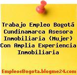 Trabajo Empleo Bogotá Cundinamarca Asesora Inmobiliaria (Mujer) Con Amplia Experiencia Inmobiliaria