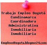 Trabajo Empleo Bogotá Cundinamarca Coordinadora Administrativa Inmobiliaria Inmobiliaria