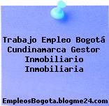 Trabajo Empleo Bogotá Cundinamarca Gestor Inmobiliario Inmobiliaria