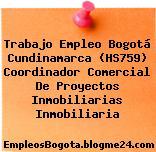 Trabajo Empleo Bogotá Cundinamarca (HS759) Coordinador Comercial De Proyectos Inmobiliarias Inmobiliaria