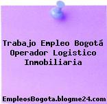 Trabajo Empleo Bogotá Operador Logistico Inmobiliaria