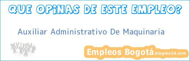 Auxiliar Administrativo De Maquinaria