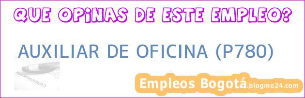 AUXILIAR DE OFICINA (P780)