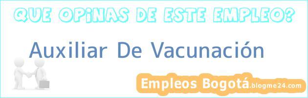Auxiliar De Vacunación