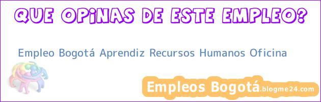Empleo Bogotá Aprendiz Recursos Humanos Oficina