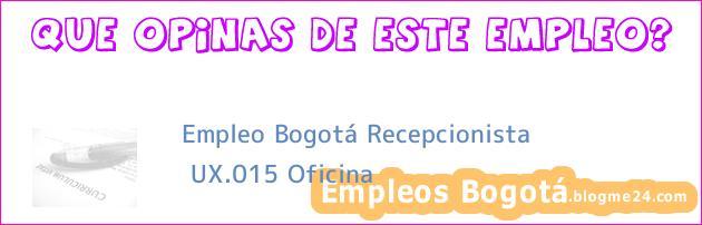 Empleo Bogotá Recepcionista   UX.015 Oficina