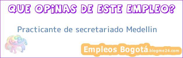 Practicante De Secretariado – Medellin