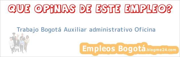 Trabajo Bogotá Auxiliar administrativo Oficina