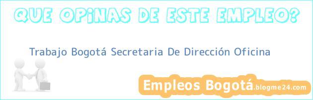 Trabajo Bogotá Secretaria de Dirección Oficina