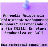 Aprendiz Asistencia Administrativa/Recursos Humanos/Secretariado o a fin &8211; En etapa Productiva en Cali