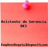 Asistente de Gerencia RKS