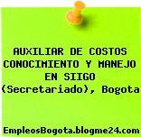 AUXILIAR DE COSTOS CONOCIMIENTO Y MANEJO EN SIIGO (Secretariado), Bogota