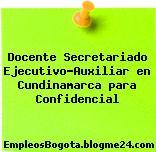 Docente Secretariado Ejecutivo-Auxiliar en Cundinamarca para Confidencial
