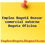 Empleo Bogotá Asesor comercial externo Bogota Oficina
