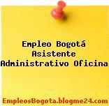 Empleo Bogotá Asistente administrativo Oficina