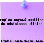 Empleo Bogotá Auxiliar de Admisiones Oficina