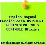 Empleo Bogotá Cundinamarca Asistente Administrativo Y Contable Oficina
