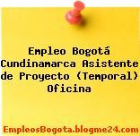 Empleo Bogotá Cundinamarca Asistente De Proyecto (Temporal) Oficina