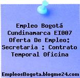 Empleo Bogotá Cundinamarca EI007 Oferta De Empleo: Secretaria : Contrato Temporal Oficina