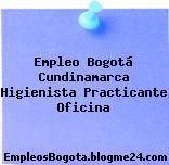 Empleo Bogotá Cundinamarca Higienista Practicante Oficina