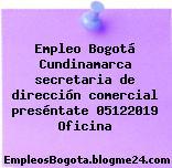 Empleo Bogotá Cundinamarca secretaria de dirección comercial preséntate 05122019 Oficina