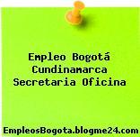 Empleo Bogotá Cundinamarca Secretaria Oficina