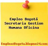 Empleo Bogotá Secretaria Gestion Humana Oficina
