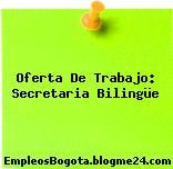 Oferta De Trabajo: Secretaria Bilingüe