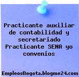 Practicante auxiliar de contabilidad y secretariado Practicante SENA yo convenios