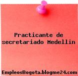 Practicante de secretariado Medellin