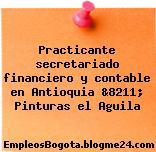 Practicante secretariado financiero y contable en Antioquia &8211; Pinturas el Aguila