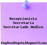 Recepcionista Secretaria Secretariado Medico