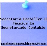 Secretaria/ Bachiller O Técnica En Secretariado Contable