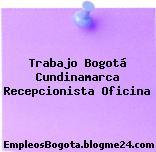 Trabajo Bogotá Cundinamarca Recepcionista Oficina