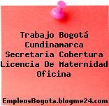 Trabajo Bogotá Cundinamarca Secretaria Cobertura Licencia De Maternidad Oficina