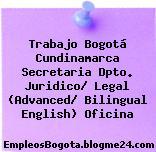 Trabajo Bogotá Cundinamarca Secretaria Dpto. Juridico/ Legal (Advanced/ Bilingual English) Oficina