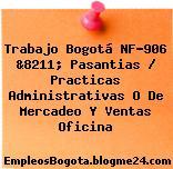 Trabajo Bogotá NF-906 &8211; Pasantias / Practicas Administrativas O De Mercadeo Y Ventas Oficina