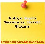 Trabajo Bogotá Secretaria [UX798] Oficina