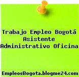 Trabajo Empleo Bogotá Asistente Administrativo Oficina