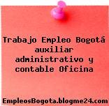 Trabajo Empleo Bogotá auxiliar administrativo y contable Oficina