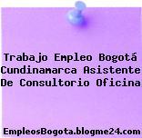 Trabajo Empleo Bogotá Cundinamarca Asistente De Consultorio Oficina